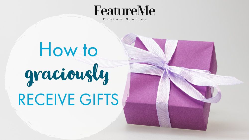 how to graciously receive gifts