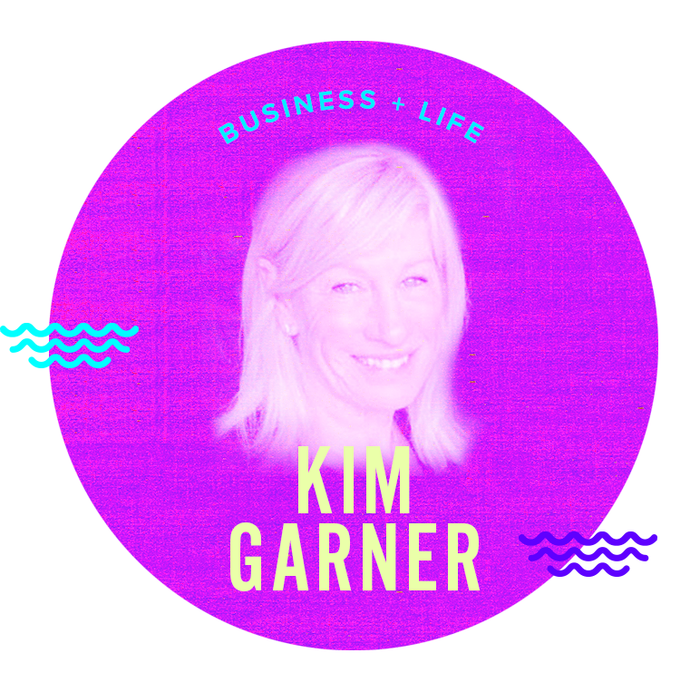 Kim Garner   business + life   Kim's genius besides being a badass music executive who has developed talent throughout her career is her ability to see authentic greatness and potential in others whether an artist, executive, brand or everyday people.  As a creative herself and a personal development and executive coach Kim helps people uncover new insights and clarity around their own genius and creativity trusting in their intuition from the inside that can lead to more joy, abundance and authentic success on the outside.