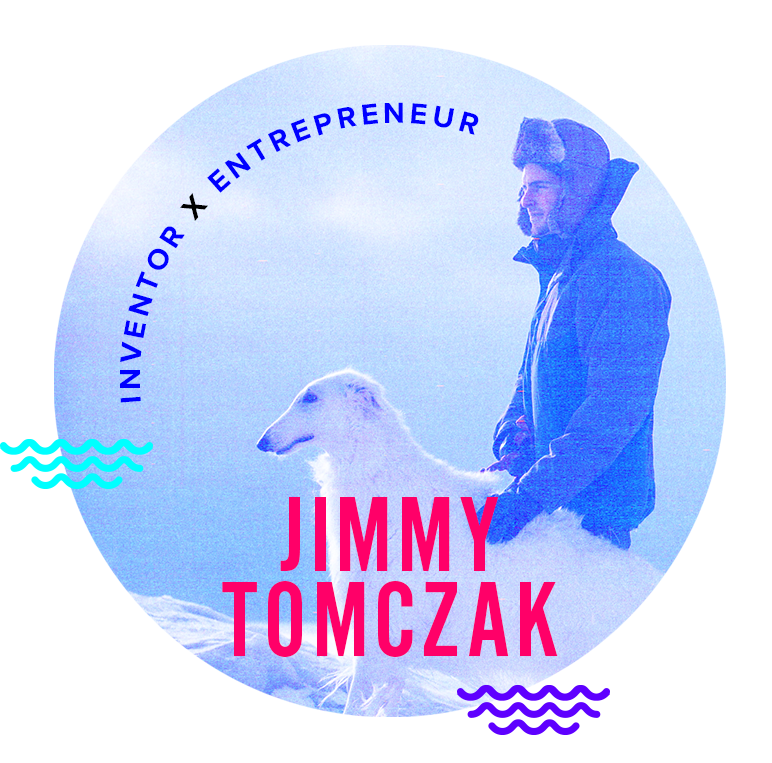 Jimmy Tomczak  INVENTOR + ENTREPRENEUR  Most recently he wrote a book to tell his story and help people embrace the ups and downs in life. His talks focus on teaching how anyone can self-actualize and find a greater sense of peace now. Jimmy created the brand Wet Star to help people with big ideas take massive action. He loves connecting and throws unique gatherings in places around the world to make having real conversations even more fun. Jimmy collabs with his partner, Katelyn Wollet on photo and art adventures in love.   www.jimmytomczak.com