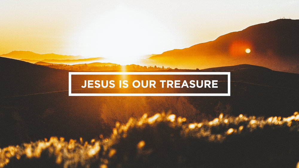 1. Jesus is Our Treasure - We want to be a people who recognize the beauty and worth of Jesus. We long to know and love Him in a deeper way, and we see that as a reward in and of itself. From that places of knowing and loving Him, fruit is birthed in our lives and God moves in power.