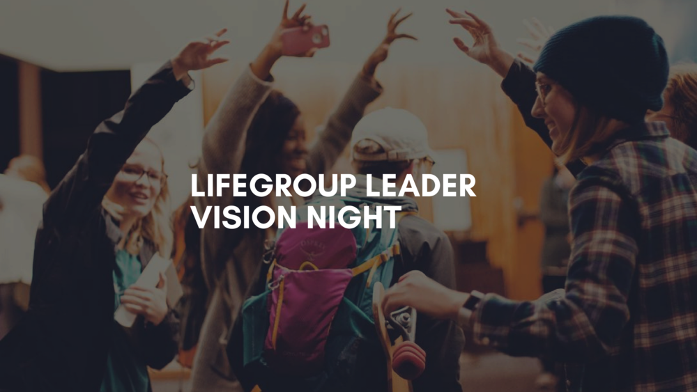 Lifegroup Leader Vision Night Presentation.png