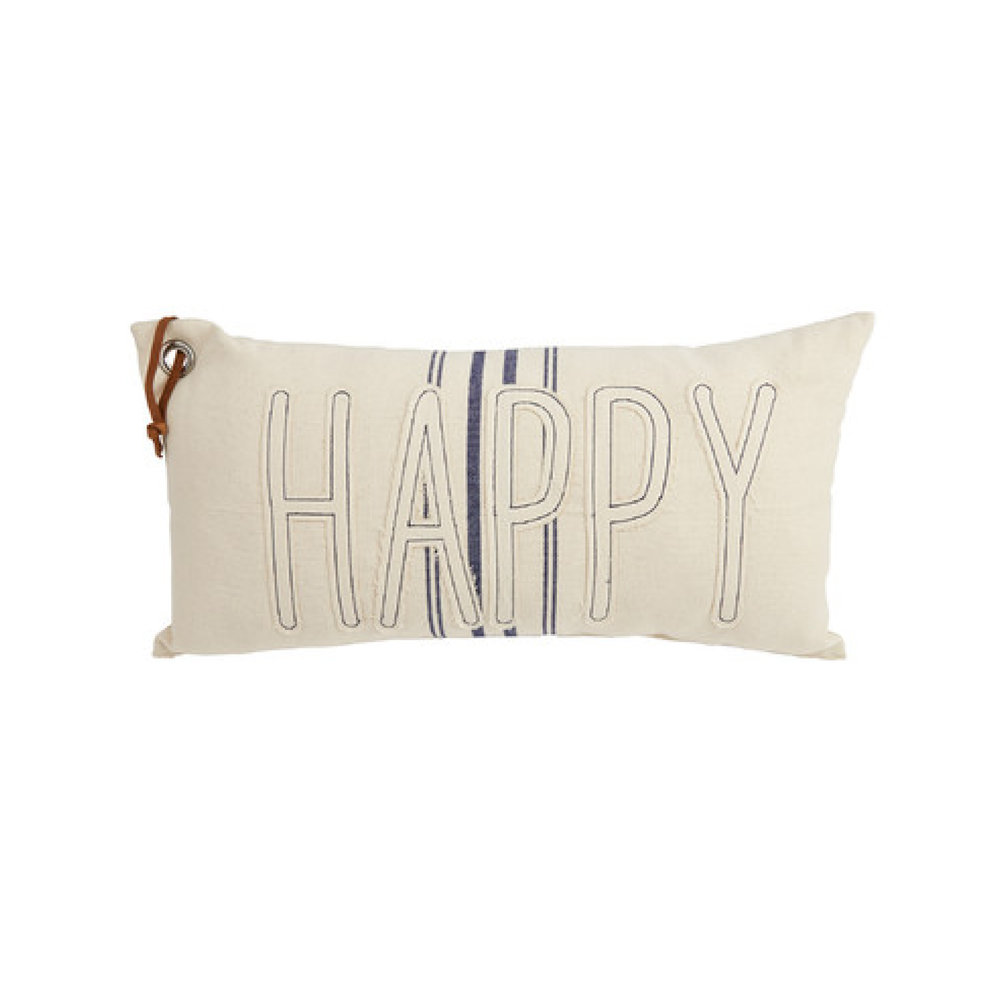 Mud Pie Happy Grain Sack Pillow $31.95   Wants 1 Has 1 Needs 0