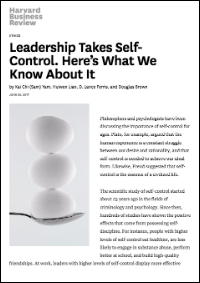 Leadership Takes Self-Control (Harvard Business Review)