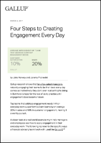 Four Steps to Creating Engagement Every Day (Gallup, Inc.)