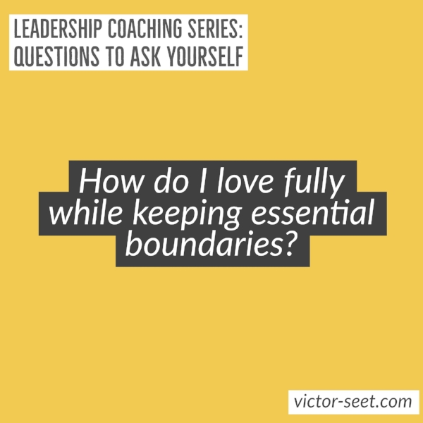 Singapore StrengthsFinder Leadership Coaching Question Cliftonstrengths Loving fully Victor Seet