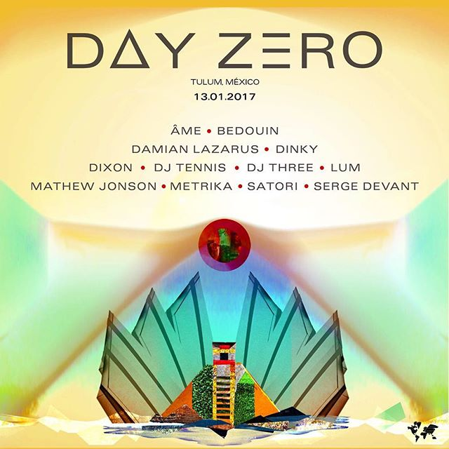 Happy to join this incredible  line up , for one of the best parties of the year !! DAY ZERO 2017  ÂME (DJ) BEDOUIN DAMIAN LAZARUS DINKY DIXON DJ THREE LUM MATHEW JONSON (LIVE) METRIKA (LIVE) SATORI (LIVE) SERGE DEVANT  13th of January 2017  Tickets: http://bit.ly/DayZero-2017-RA FB: http://bit.ly/DayZero-2017-Facebook  #DayZero2017 #CrosstownRebels #tulum #dayzero