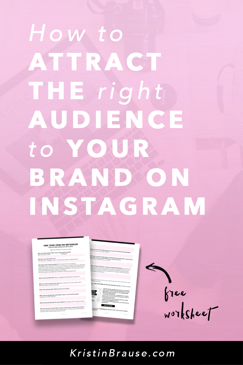 How to attract the right audience to your brand on Instagram KristinBrause.com