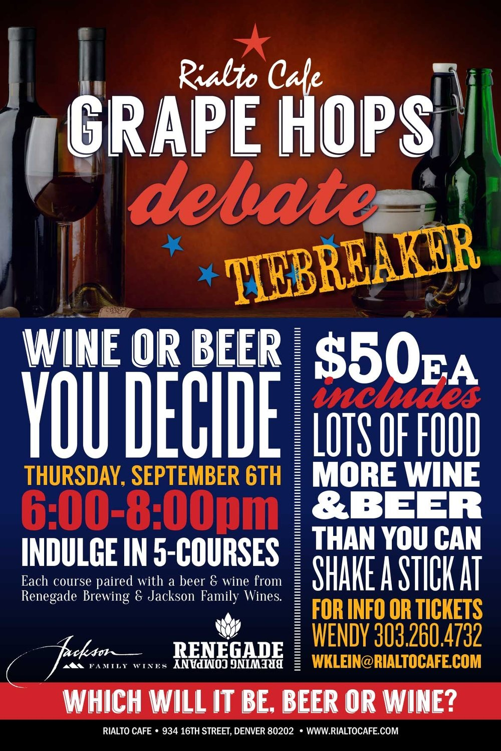 Join us for the 3rd Grape Hops Debate: Tiebreaker - The great debate is back - which is better, beer or wine? Welcome to our 3rd year of the Grape Hops Debate: The Tiebreaker - where you decide which reigns supreme.Indulge in a 5-course dinner by our talented chefs at Rialto Cafe who have masterfully paired each course with wine AND beer. This means a whole lotta food and more wine and beer than you can shake a stick at - all for $50/person (Price does not include tax or gratuity.)Meet our returning contenders: Jackson Family Wines and Renegade Brewing Company. Who will win this year?! Purchase tickets soon as this will sell out. More info: 303-260-4732