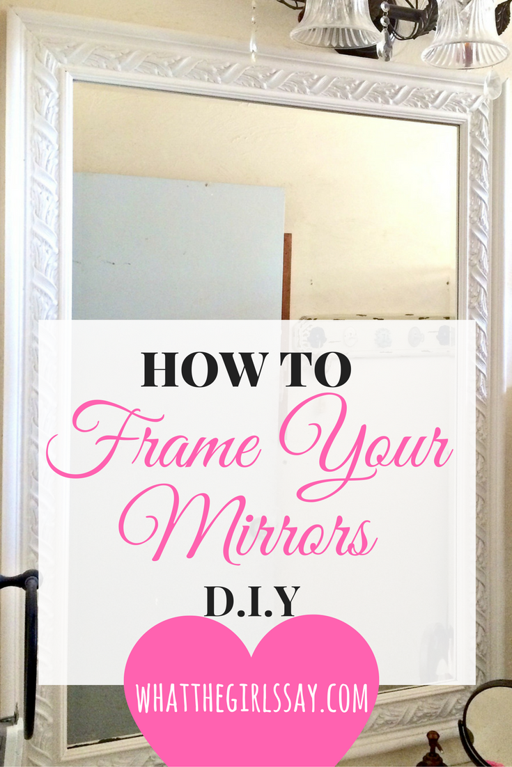 D.I.Y. Framed bathroom mirrors - whatthegirlssay.com