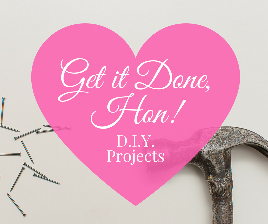 Get it Done, Hon DIYers-whatthegirlssay.com