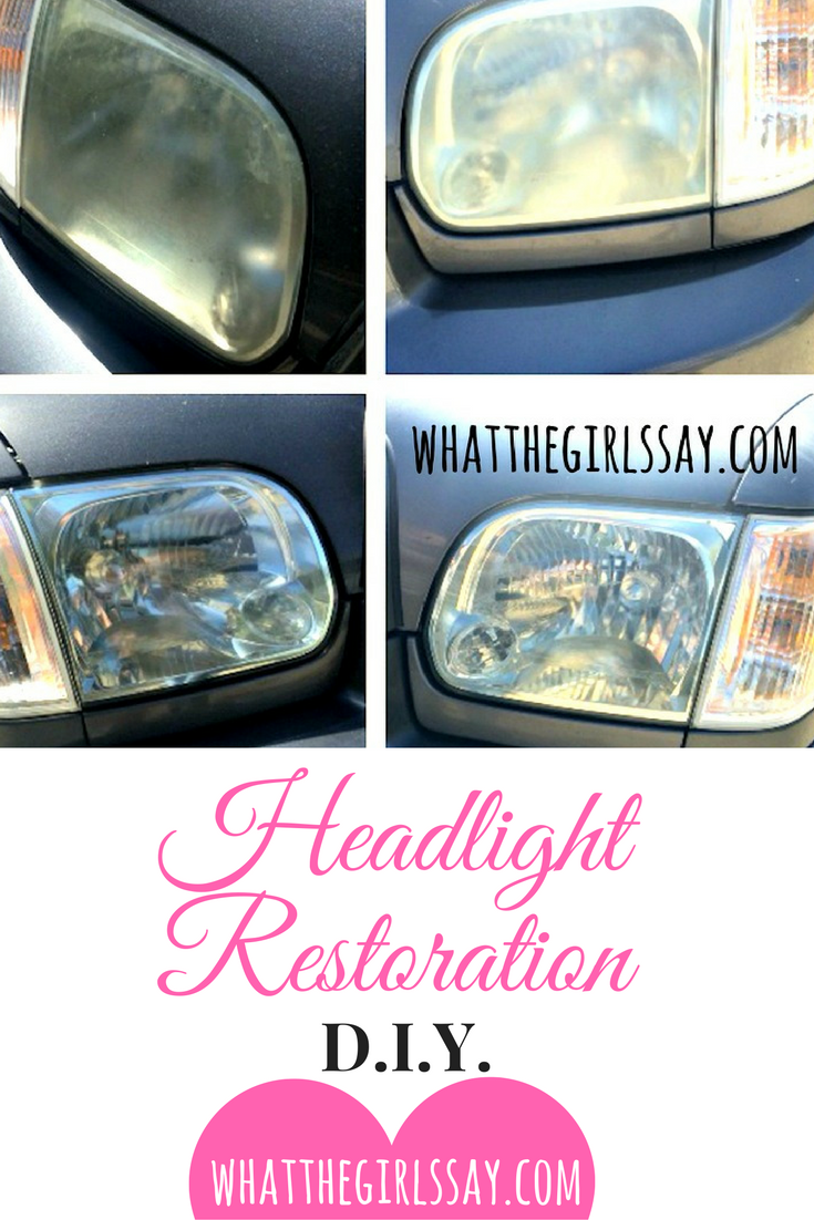 How to Restore Your Headlights - DIY - whatthegirlssay.com