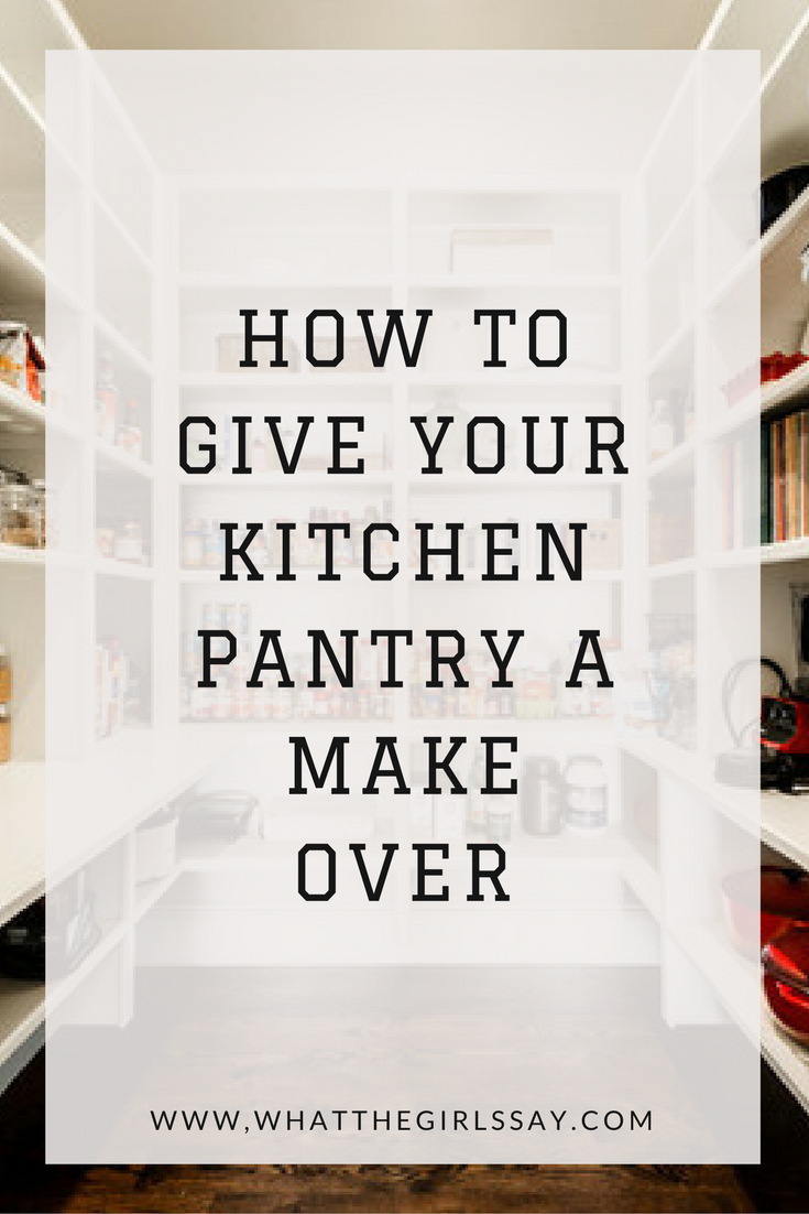 Kitchen Pantry Makeover - How to makeover your pantry - whatthegirlssay.com