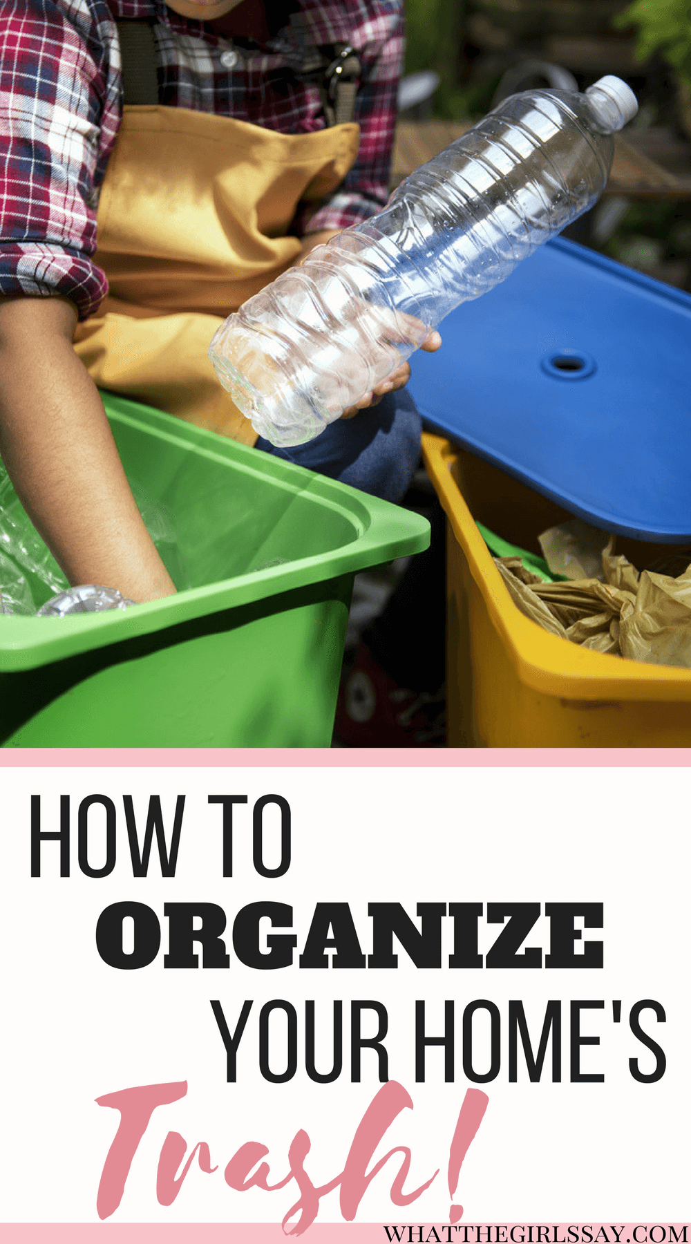 Managing your home trash solutions - organizing your home and recycling