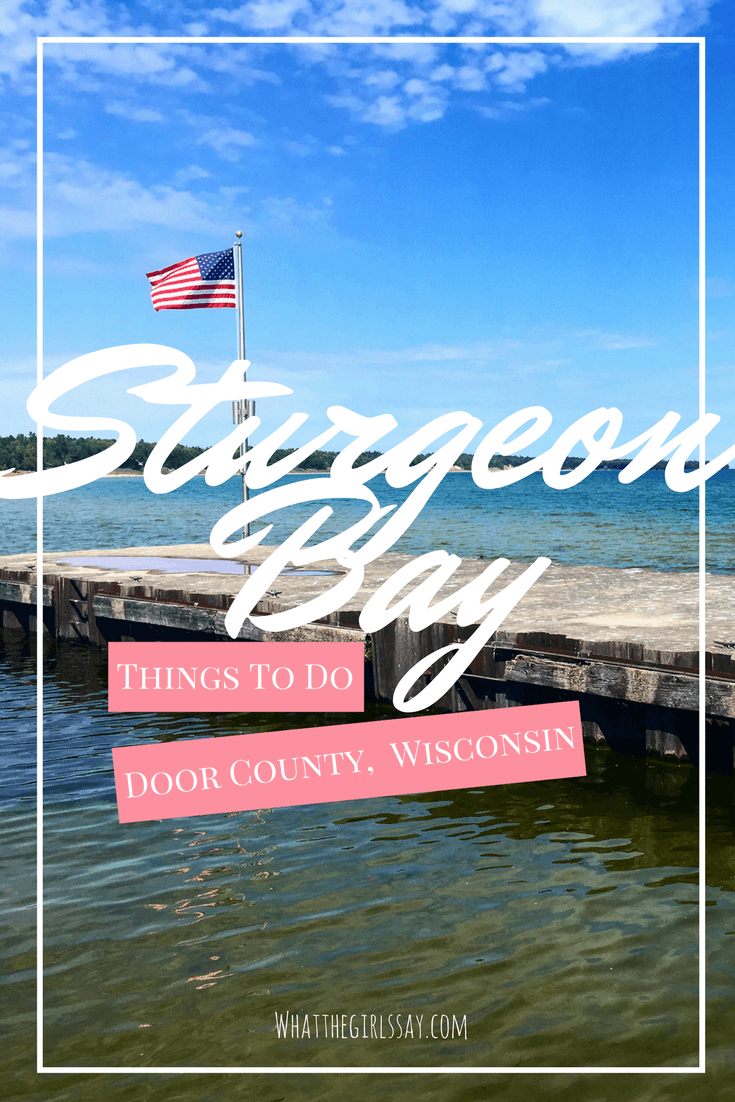 Things to do in Sturgeon Bay, Door County Wisconsin