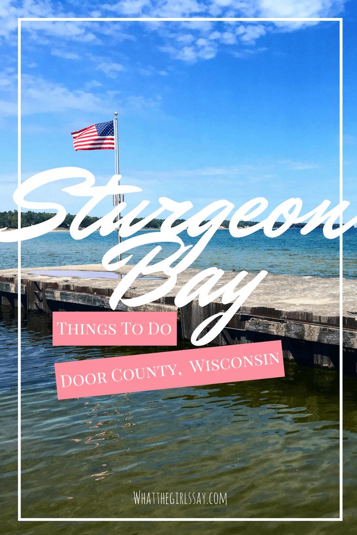 Things to do in Sturgeon Bay, Door County Wisconsin