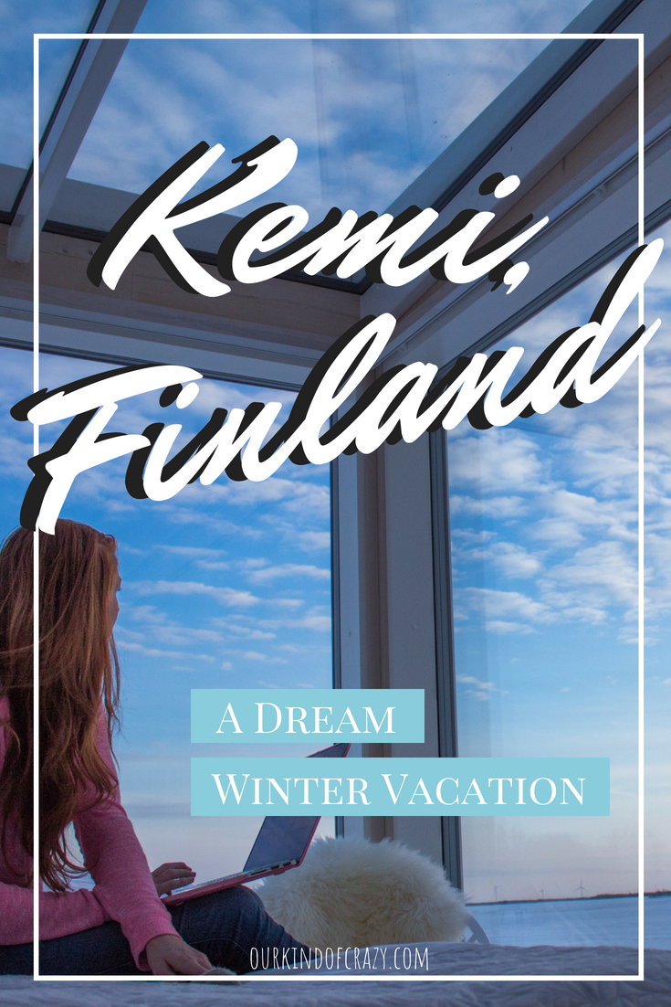Kemi Finland - where to go in Lapland, Finland in the Winter- things to do and best places to stay in Finland
