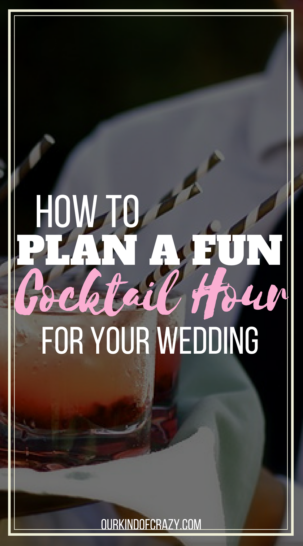 How to Plan a Cocktail Hour Your Guests Wont Forget into photo