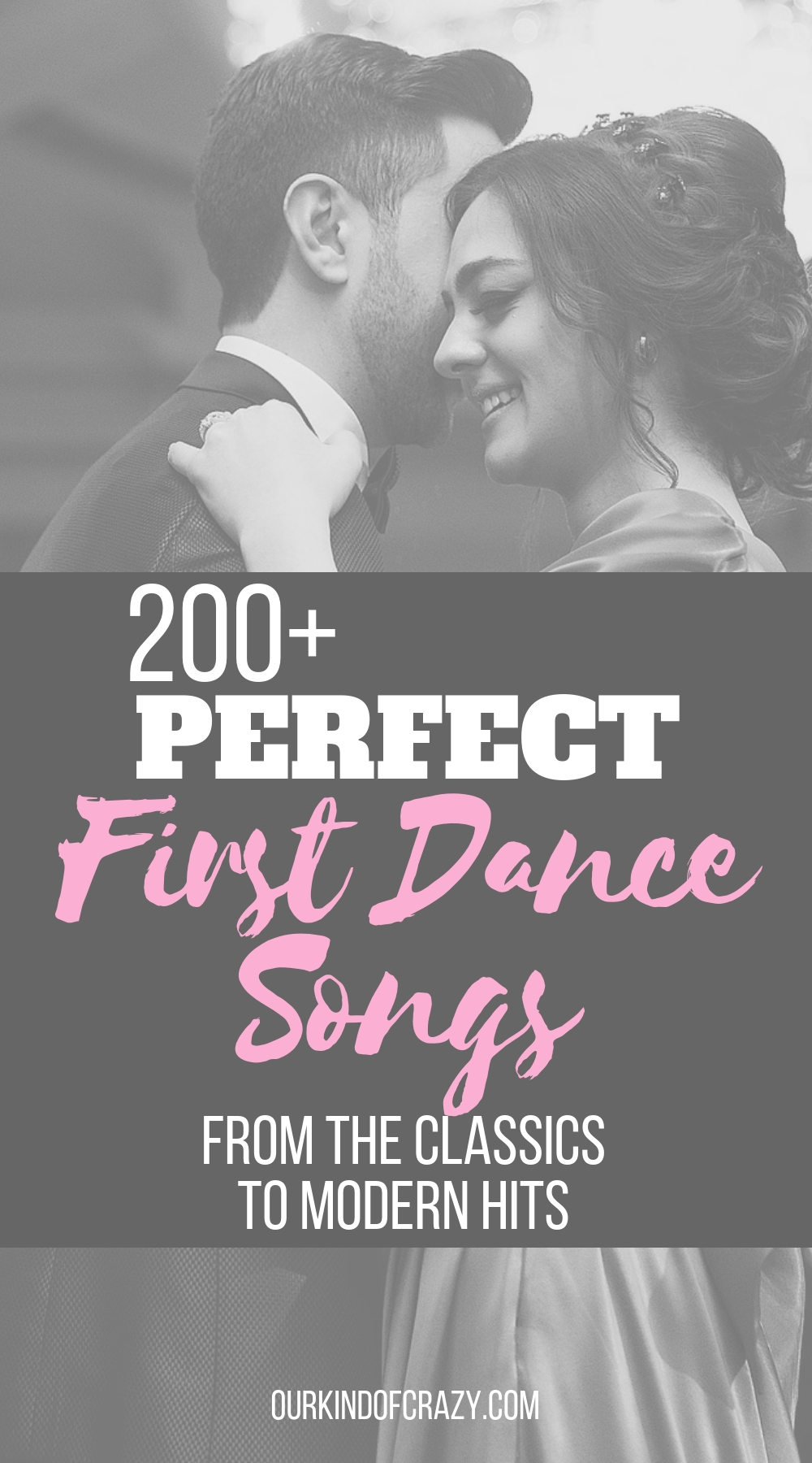 Top First Dance Songs For Your Wedding Our Kind Of Crazy