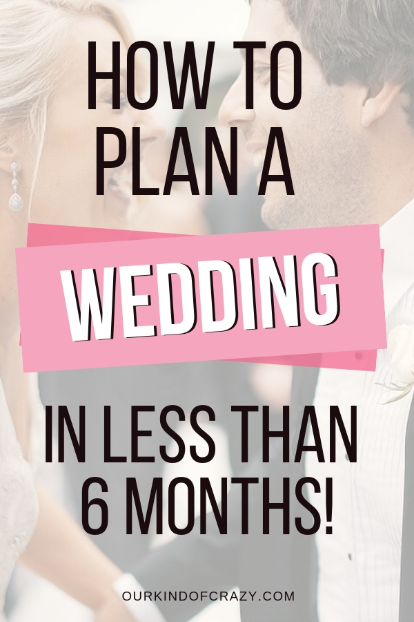 How to Plan A Wedding in Less Than 6 Months.