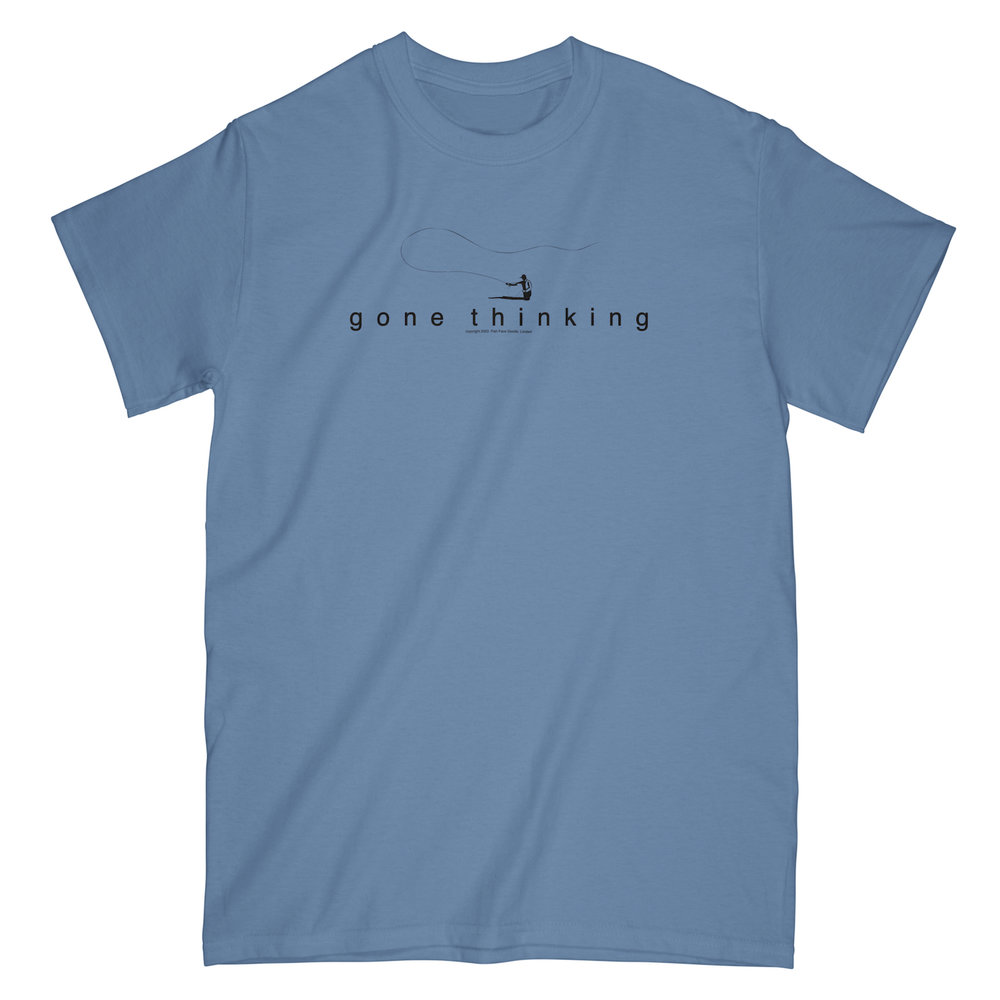 Funny Fishing Tee- Gone Thinking