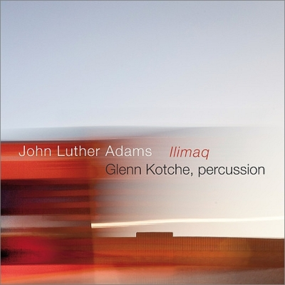Ilimaq    By John Luther Adams  Performed by Glenn Kotche  Oct 30, 2015 on Cantaloupe Music