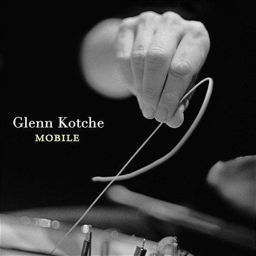 Mobile    By Glenn Kotche  March 3, 2006 on Nonesuch Records