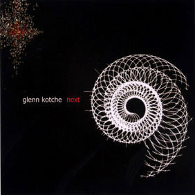 Next By Glenn Kotche 2002 on Quakebasket Records