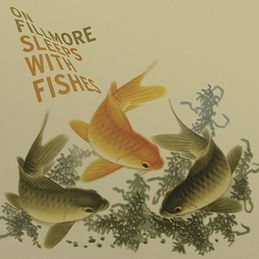 On Fillmore – Sleeps With Fishes (Quakebasket, 2005)