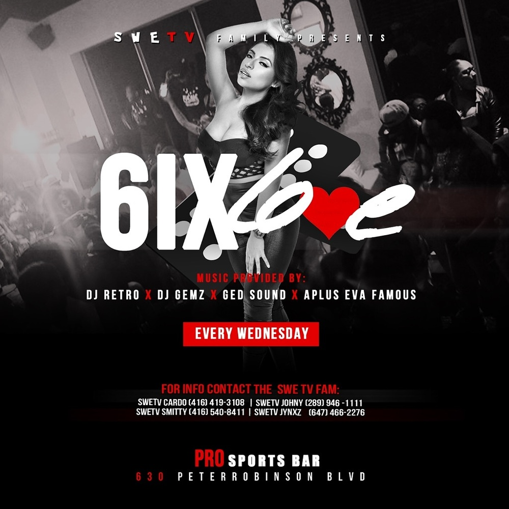 SWE TV Family presents 6IX Love each and every Wednesday at PRO Sports Bar. Featuring music provided by DJ Retro, DJ Gemz, GED Sound and APlus Eva Famous, come kickback with the family for a night of music, drinks, dominoes, cards and pool.