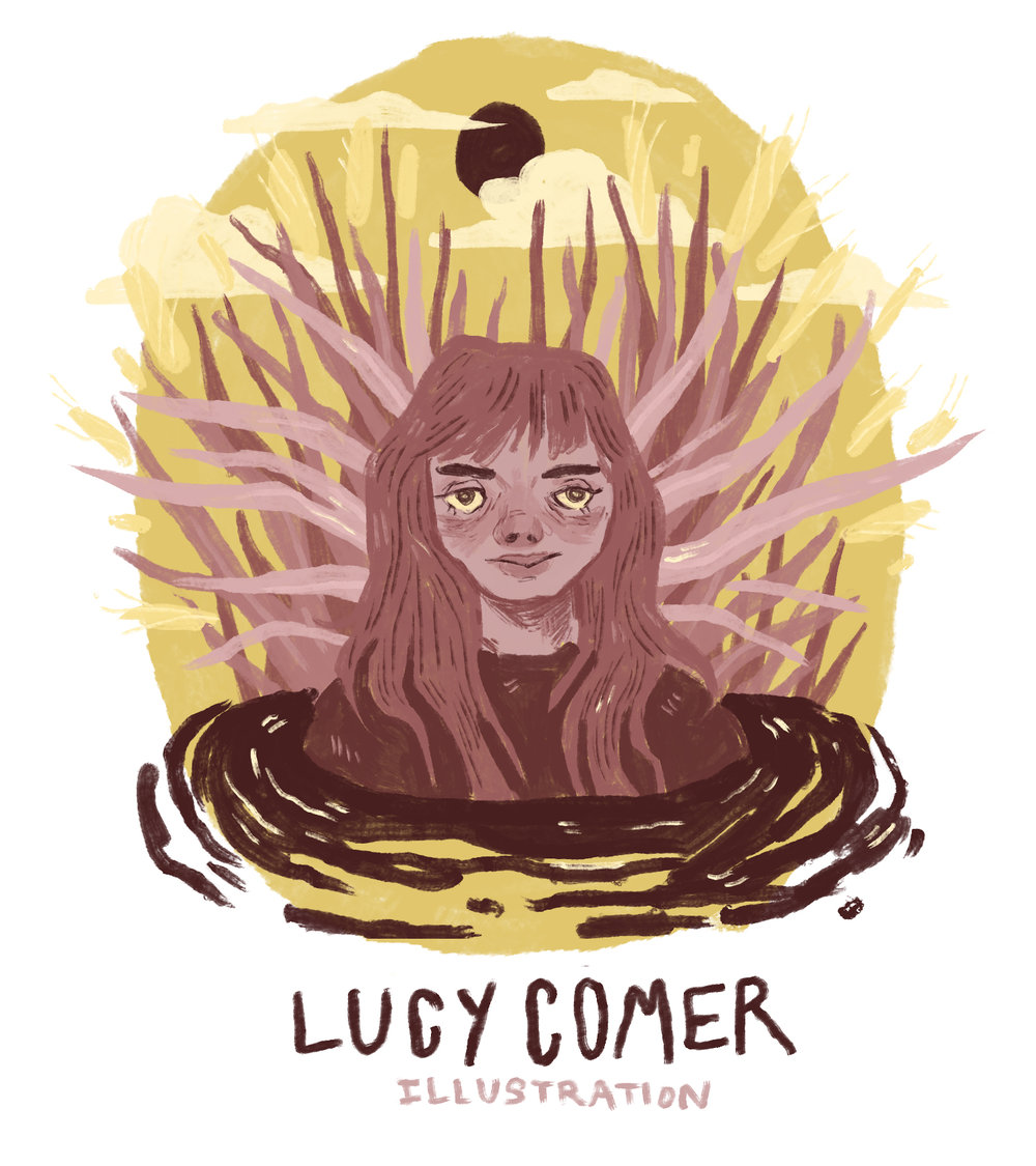 Artist Statement // Bio - My name is Lucy Comer, I am an illustrator based in Minneapolis. Art has been my focus in life ever since I failed the preliminary test to get into my school spelling bee in fifth grade. In my illustrations, I focus on the unique emotion that can be brought to life in each piece. Through expressive and exaggerated line work and color, I play with the reality of my work, giving each illustration its own new world, one slightly off from the one we live in. I take a thoughtful approach to projects of all sizes, giving my work a balance of seriousness and play. Themes of my past work include memory, mystery, and longing. I am most interested in narrative based work, looking to make illustrations for books for all ages and levels of ability, editorial illustrations, posters and tee shirt designs, zines, and more. My favorite mediums to use include gouache, ink, digital, and colored pencil. My work has been shown in a number of exhibitions and events in southern Minnesota, including CO Exhibitions and Minnesota Center for Book Arts. I've created a number of works commissioned by clients and have been building my freelance practice in preparation of graduating in May of 2019.Other interests include carbs, clouds, and summer camp. lucy.ann.comer@gmail.comMinneapolis, MN