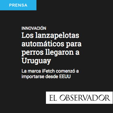 iFetch El Observador.jpg