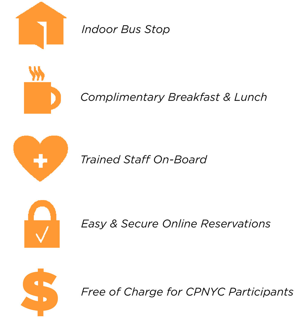 CPNYC's bus service to NYS prisons include: Indoor Bus Stop; Complimentary Breakfast & Lunch; Trained Staff on-Board; Free of charge for CPNYC Participants.