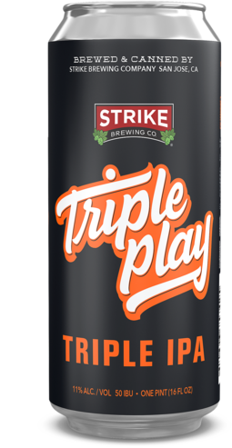 Triple Play  Triple IPA    11% ABV   80 IBU  Triple IPA originally brewed in celebration of our Third Anniversary. Now part of our year-round lineup, this boozy hop-bomb is packed with Citra, Amarillo, Mosaic, and Simcoe hops.