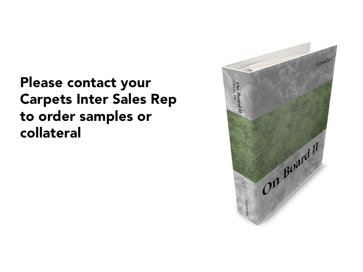 Please contact your Carpets Inter Sales Rep to Order Samples or Collateral