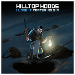 I Love It - Hilltop Hoods feat. Sia