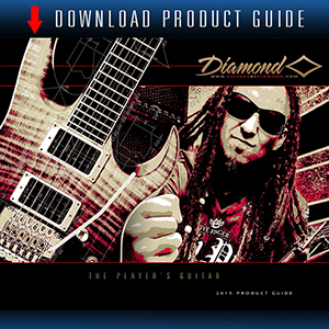 Download the latest Product Guide for Diamond Guitars here!