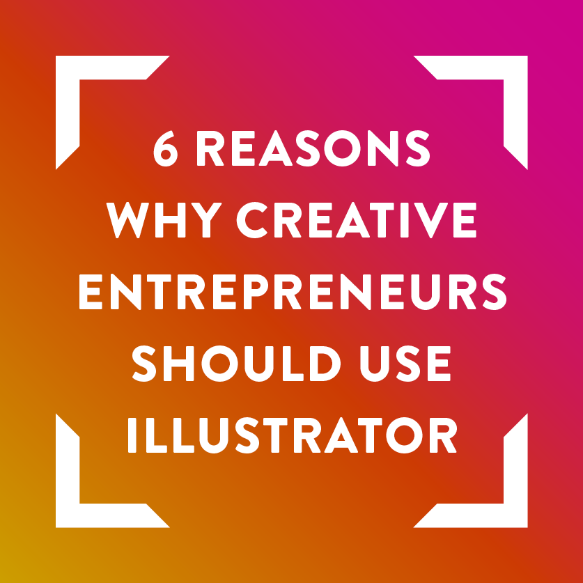 6-reasons-why-every-creative-entrepreneur-should-use-Illustrator.png