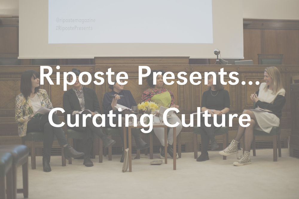 Riposte Presents... Curating Culture