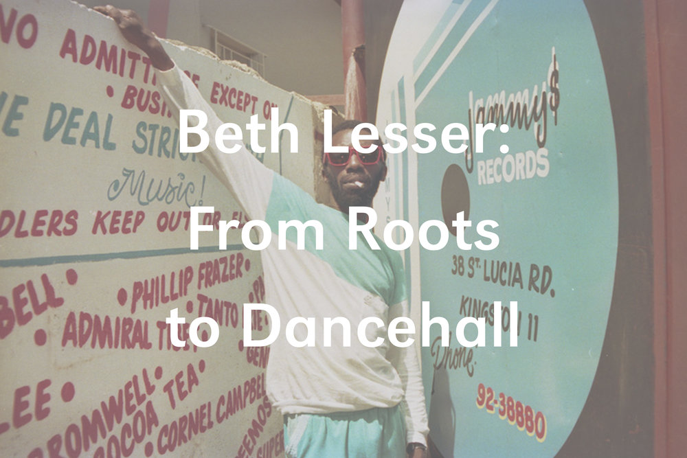 Beth Lesser: From Roots to Dancehall