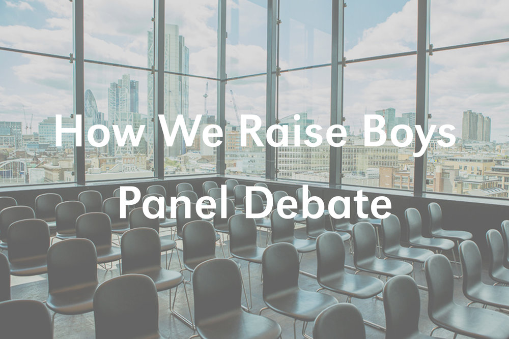 How We Raise Boys Panel Debate