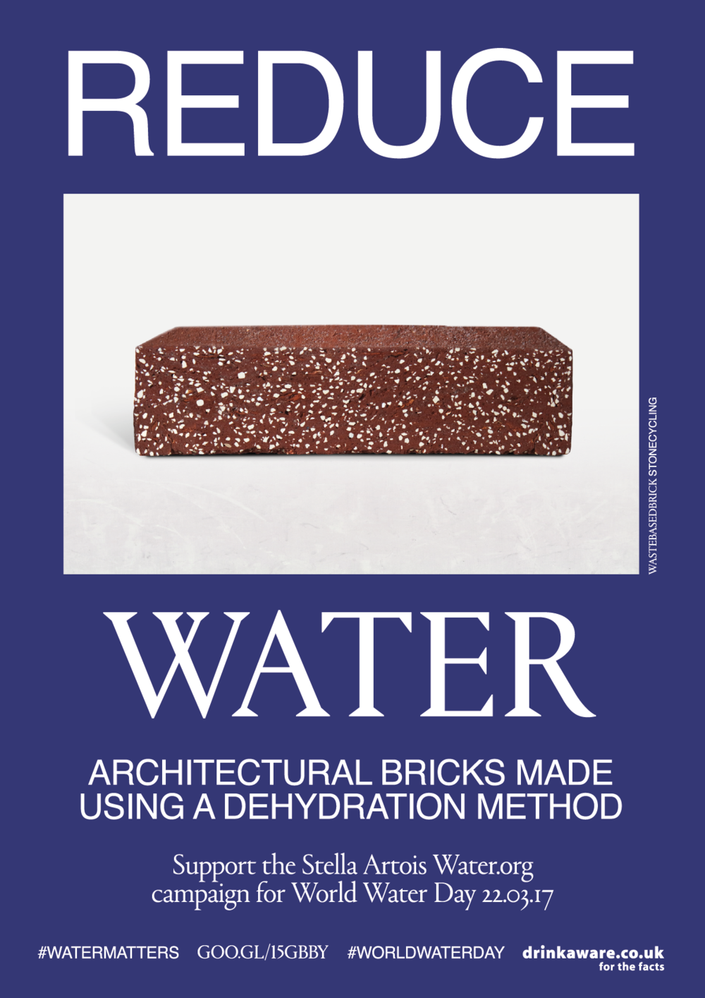 REDUCE WATER, MATTER Architecture and water are so synonymous with each other. Whether it be laying the foundations right down to the plumbing facilities. StoneCycling have created bricks which are now being constructed using a dehydration process rather than water.