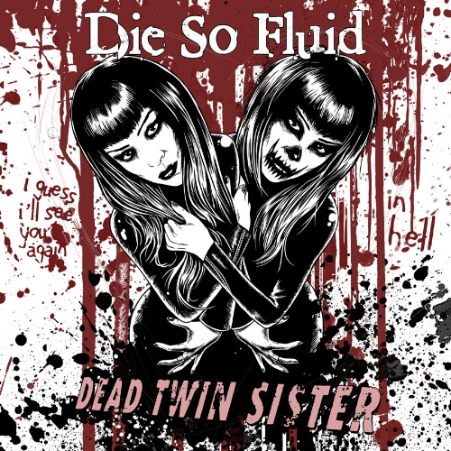 DEAD TWIN SISTER by Die So Fluid - Celebrating Halloween 2016