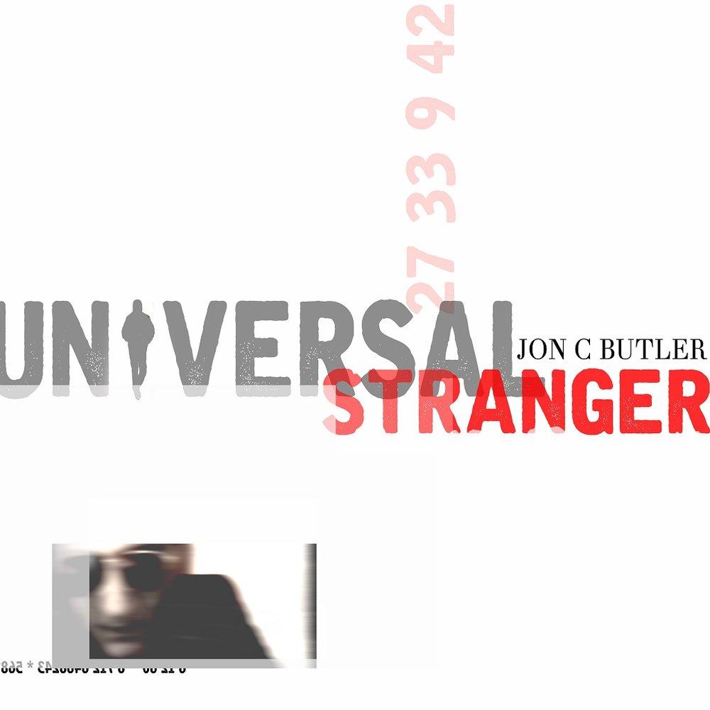 JON C BUTLER - UNIVERSAL STRANGER