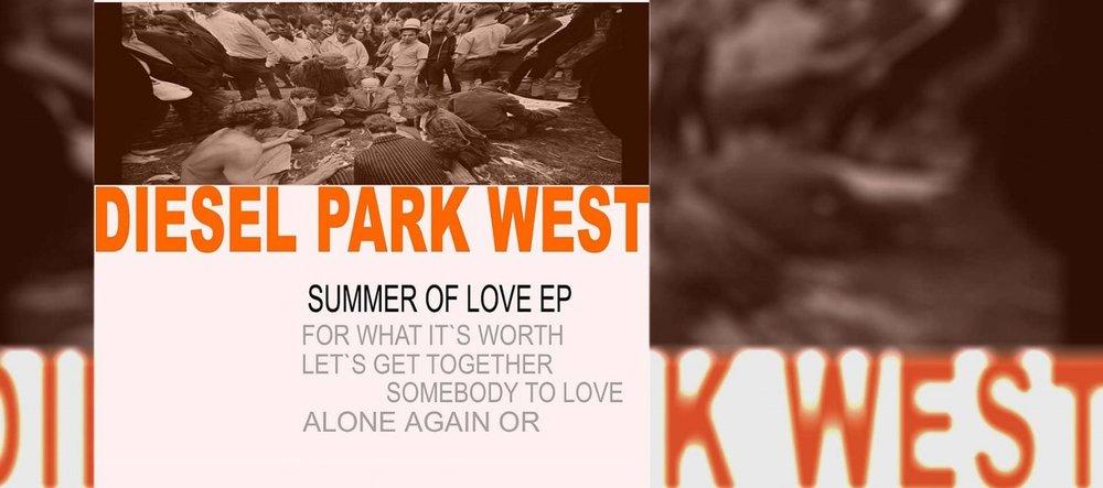DIESEL PARK WEST - SUMMER OF LOVE EP -released 14 JULY 2017