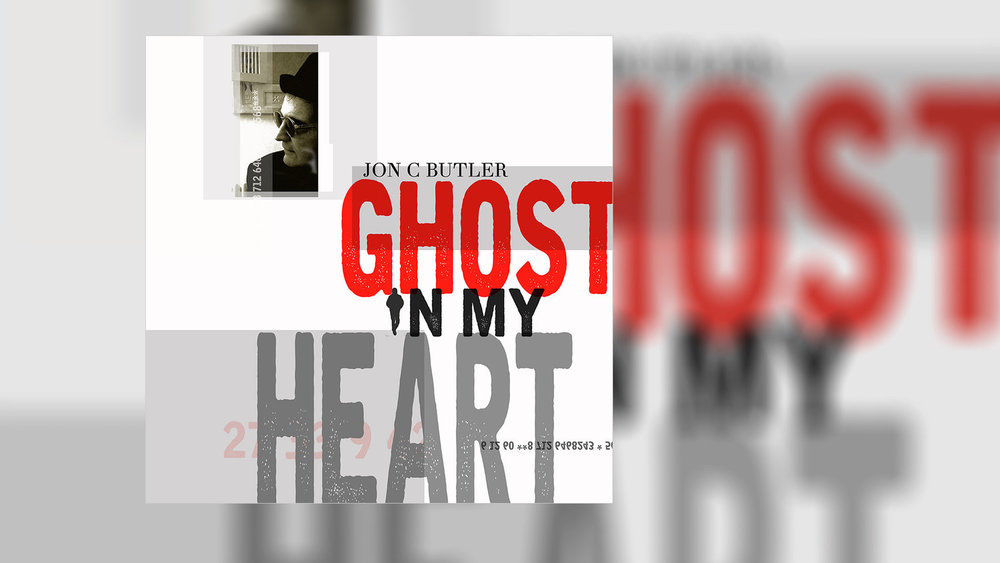 JON C BUTLER - G host in My Heart