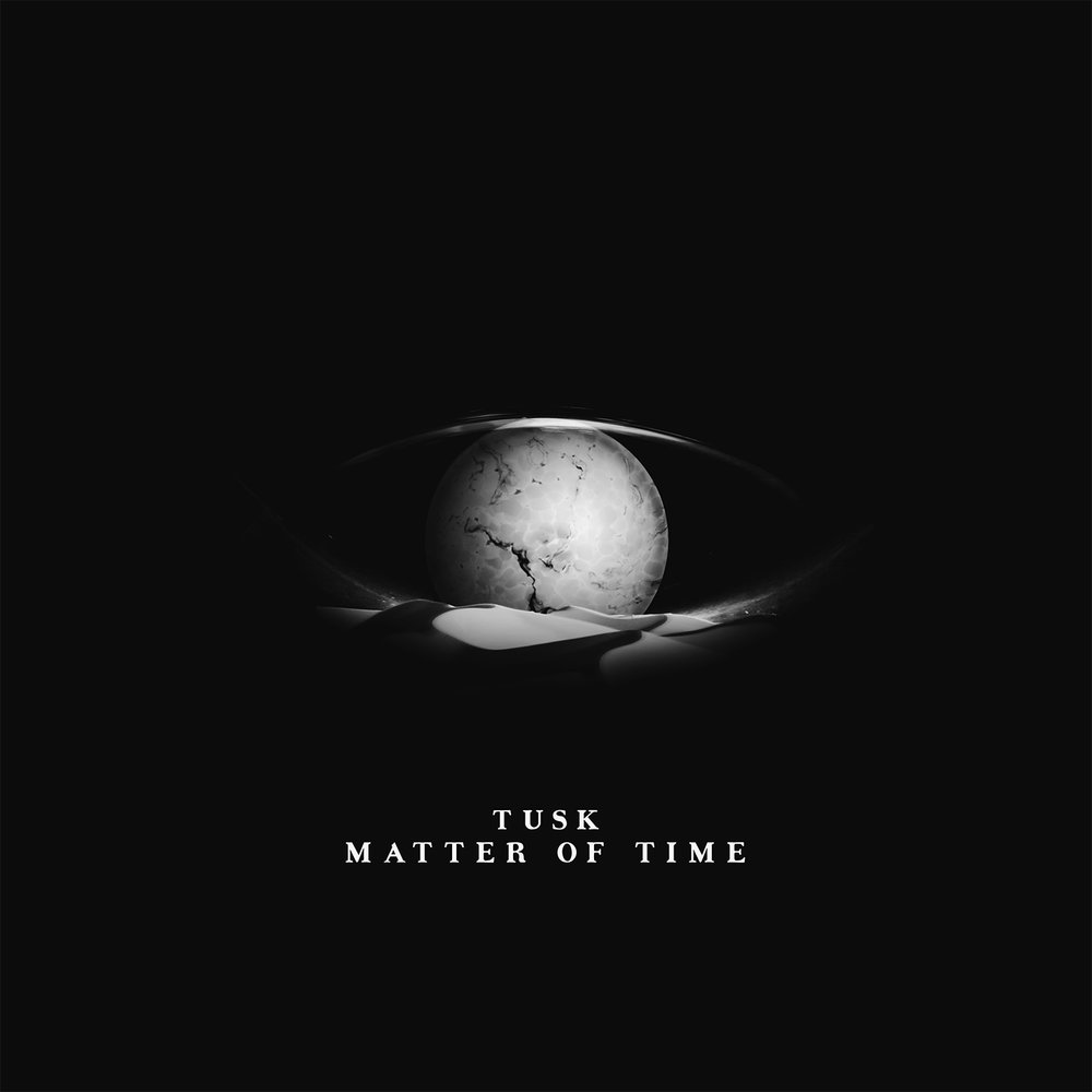 TUSK - 'MATTER OF TIME'