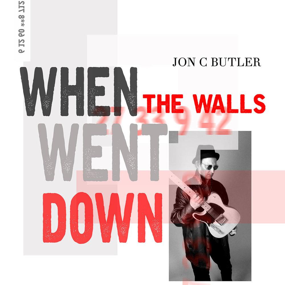 JON C BUTLER - 'When The Walls Went Down'
