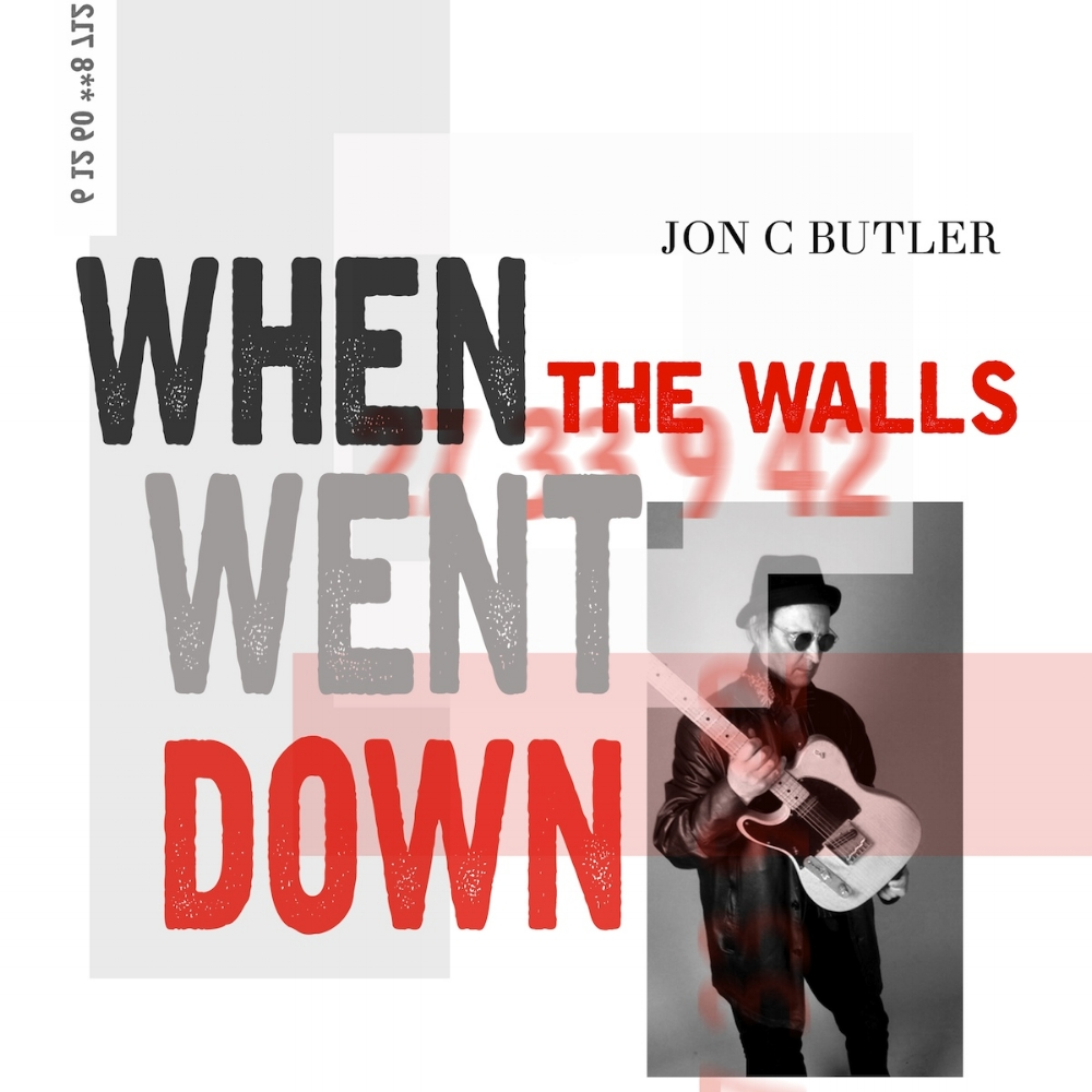 Jon C Butler 'When The Walls Went Down'