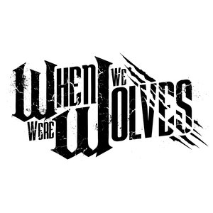 when we were wolves