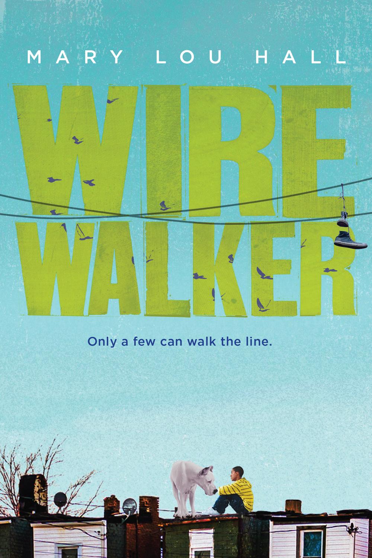 Wire Walker — KRISTIN LOGSDON